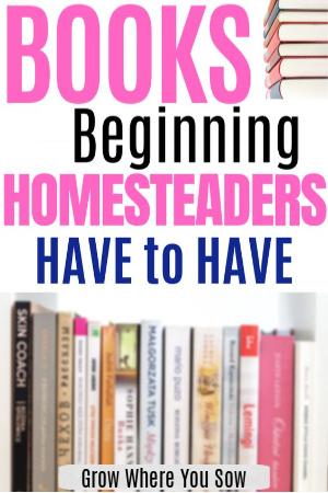 four books for beginning homesteaders