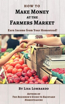 How to Make Money at The Farmers Market eBook…